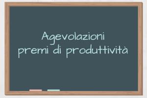 Agevolazioni premi di produttività