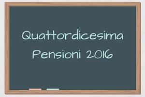 quattordicesima pensioni 2016